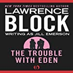 The Trouble with Eden | Lawrence Block