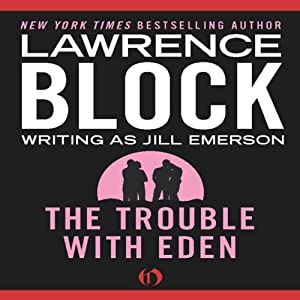 The Trouble with Eden | [Lawrence Block]