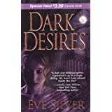 Dark Desires (Zebra Debut) ~ Eve Silver