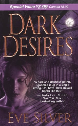 Dark Desires (Zebra Debut) by Eve Silver