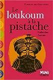 echange, troc Catherine Zarcate - Le loukoum à la pistache