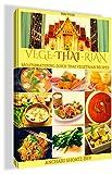 THAI FOOD: COOKBOOK: VEGE-THAI-RIAN: MOUTHWATERING THAI VEGETARIAN RECIPES (Vegan, Non-Vegan Vegetarian): Child Approved Simple Recipes, Fusion Dishes ... Slow cooking, Thai Essential Oils.)