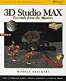 3D Studio MAX: Tutorials from the Masters (0827383916) by Bousquet, Michele