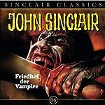 Friedhof der Vampire (John Sinclair Classics 6)   Jason Dark