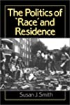 The Politics of 'Race' and Residence:...
