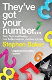 They've Got Your Number: Data, Digits and Destiny (0099507021) by Baker, Stephen