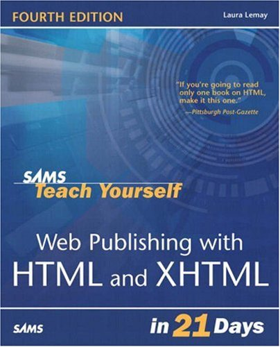 Sams Teach Yourself Web Publishing with HTML & XHTML in 21 Days (4th Edition), Lemay, Laura; Colburn, Rafe