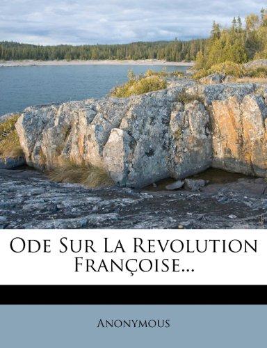 Ode Sur La Revolution Françoise...
