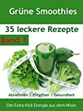 Gr�ne Smoothies: 35 Rezepte Abnehmen | Entgiften | Gesundheit | Band 1