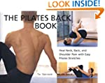 The Pilates Back Book: Heal Neck, Bac...