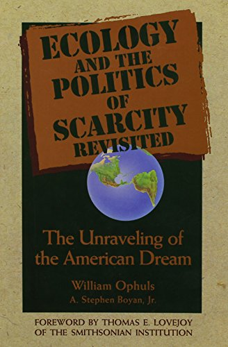 Ecology And The Politics Of Scarcity Revisited: The Unravelling of the American Dream