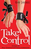 Take Control: Stories of Male Domination and Female Submission (English Edition)