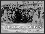 400 Years of the Ghost of Cape May: Chronicling Four Centuries of Hauntings in America's Oldest Seaside Resort
