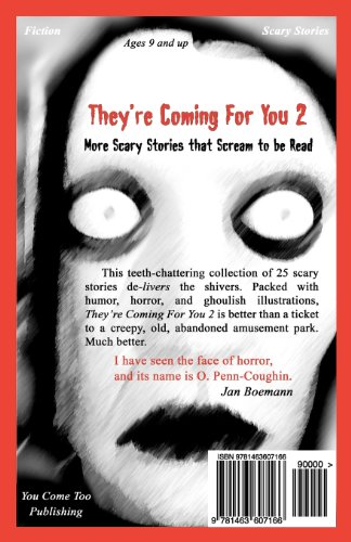 They're Coming For You 2: More Scary Stories that Scream to be Read: Volume 2