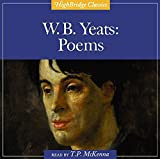 W. B. Yeats: Poems (Highbridge Classics)