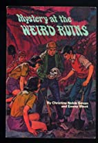 Mystery at the Weird Ruins by Christie Noble…