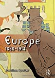 Europe 1850-1914: Progress, Participation and Apprehension (Longman History of Modern Europe)