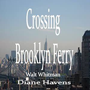 Crossing Brooklyn Ferry | [Walt Whitman]