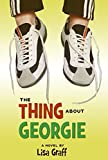 img - for The Thing About Georgie book / textbook / text book