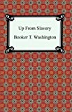 Image of Up From Slavery: An Autobiography [with Biographical Introduction]