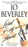 img - for By Jo Beverley Lord of my Heart (Reprint) [Mass Market Paperback] book / textbook / text book