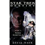 "Star Trek: Destiny #2: Mere Mortalsvon ""David Mack"""