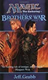 The Brothers' War: Artifacts Cycle, Book I (0786911700) by Grubb, Jeff