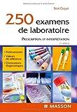 250 examens de laboratoire - Prescription et interprétation (Ancien Prix éditeur : 42 euros)...