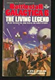 The Living Legend (Battlestar Galactica Series, No. 6)