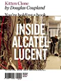Kitten Clone: Inside Alcatel-Lucent (Writers in Residence)