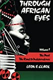 Through African Eyes Vol. 1 : The Past, The Road to Independence