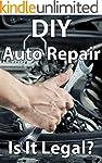 DIY Auto Repair: Is It Legal?
