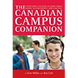 The Canadian Campus Companion: Everything You Need to Know About Going to University and Collegeby Erin Millar