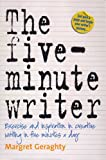 The Five-Minute Writer: Exercise and inspiration in creative writing in five minutes a day (English Edition)