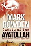 Guests of the Ayatollah (0743565126) by Bowden, Mark