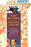Baby Boomers and Popular Culture: An...