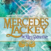 The Fairy Godmother: Tales of the Five Hundred Kingdoms, Book 1 | [Mercedes Lackey]