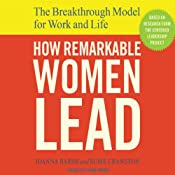 How Remarkable Women Lead: The Breakthrough Model for Work and Life | [Joanna Barsh, Susie Cranston, Geoffrey Lewis]