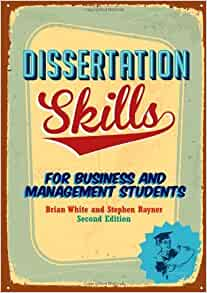 White b dissertation skills business management students