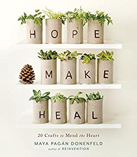 Book Cover: Hope, Make, Heal: 20 Crafts to Mend the Heart