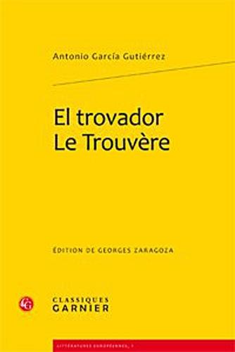 El Trovador / Le Trouvere (Litteratures Du Monde) (French and Spanish Edition) [Garcia Gutierrez, Antonio] (Tapa Blanda)