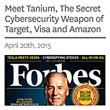 Meet Tanium, The Secret Cybersecurity Weapon of Target, Visa and Amazon (       UNABRIDGED) by Brian Solomon Narrated by Ken Borgers