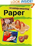 Paper (Re-using and Recycling)