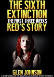 img - for The Sixth Extinction: The First Three Weeks. (Red's Story.) book / textbook / text book