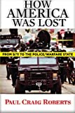 img - for How America Was Lost: From 9/11 to the Police/Warfare State book / textbook / text book