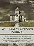 img - for William Clayton's Journal : A Daily Record of the Journey of the Original Company of Mormon Pioneers from Nauvoo, Illinois, to the Valley of the Great Salt Lake (Illustrated) book / textbook / text book