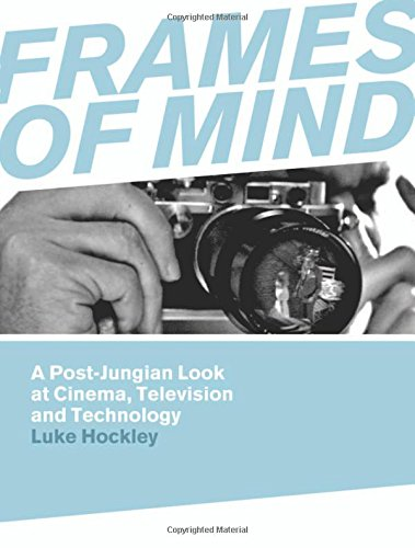 FRAMES-OF-MIND-A-POST-JUNGIAN-LOOK-AT-CINEMA-TELEVISION-AND-By-Luke-Hockley-VG