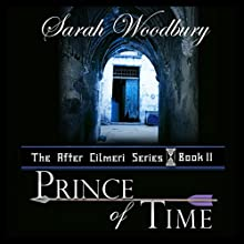 Prince of Time: The After Cilmeri Series, Book 2 (       UNABRIDGED) by Sarah Woodbury Narrated by Laurel Schroeder