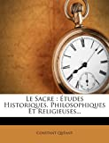 img - for Le Sacre: Etudes Historiques, Philosophiques Et Religieuses... (French Edition) book / textbook / text book