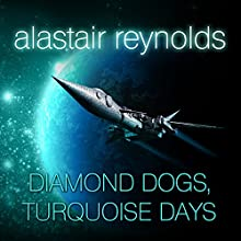 Diamond Dogs, Turquoise Days: Revelation Space, Book 6 (       UNABRIDGED) by Alastair Reynolds Narrated by John Lee